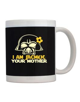 I Am Jacqui, Your Mother Mug