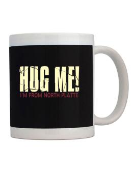 Hug Me, Im From North Platte Mug