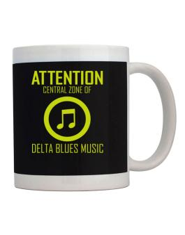 Attention: Central Zone Of Delta Blues Music Mug
