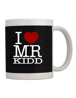 I Love Mr Kidd Mug