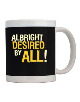 Albright Desired By All! Mug