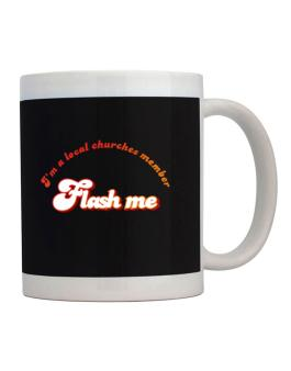 Flash Me Im A Local Churches Member Mug