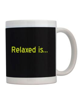 Relaxed Is Mug