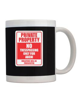 Private Property - No Entering, Only For Abeni - Violators Will Be Prosecuted Mug