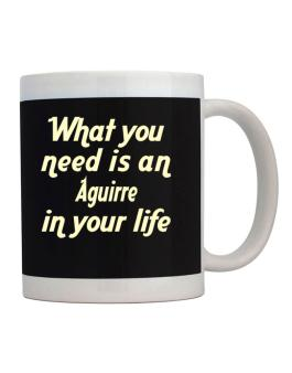 What You Need Is An Aguirre Mug