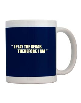 I Play The Guitar Rebab, Therefore I Am Mug