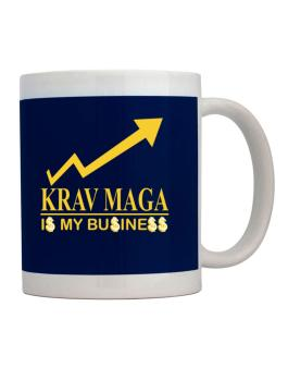 Krav Maga ... Is My Business Mug