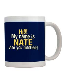 Hi My Name Is Nate Are You Married? Mug
