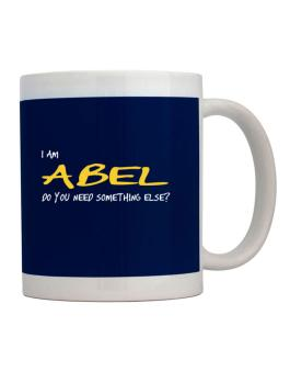 I Am Abel Do You Need Something Else? Mug