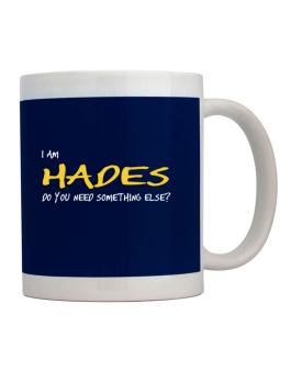 I Am Hades Do You Need Something Else? Mug