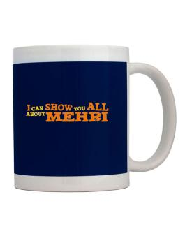 I Can Show You All About Mehri Mug