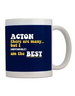 Acton There Are Many... But I (obviously) Am The Best Mug