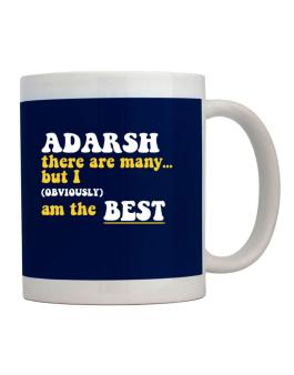 Adarsh There Are Many... But I (obviously) Am The Best Mug