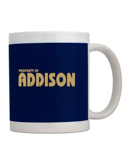 Property Of Addison Mug