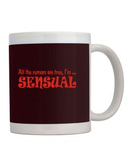 All The Rumors Are True, Im ... Sensual Mug