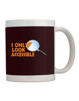 I Only Look Accessible Mug