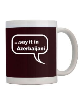 Say It In Azerbaijani Mug