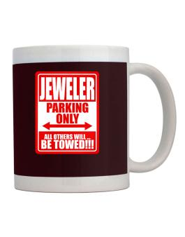 Jeweler Parking Only - All Others Will Be Towed Mug