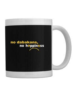 No Dabakans No Happiness Mug