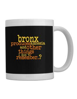 Bronx Produces Amnesia And Other Things I Dont Remember ..? Mug