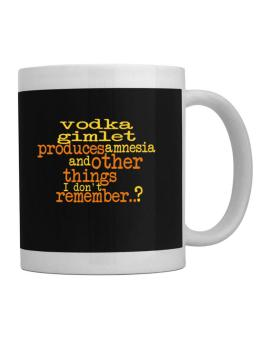 Vodka Gimlet Produces Amnesia And Other Things I Dont Remember ..? Mug