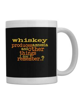 Whiskey Produces Amnesia And Other Things I Dont Remember ..? Mug