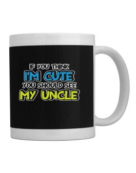 You should see my uncle Mug