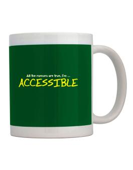 All The Rumors Are True, Im ... Accessible Mug