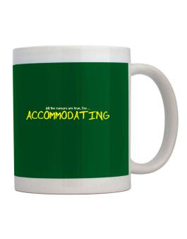 All The Rumors Are True, Im ... Accommodating Mug
