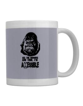 All The Rumors Are True , Im Accessible Mug