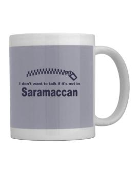 I Dont Want To Talk If It Is Not In Saramaccan Mug