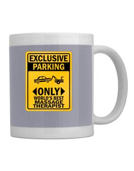 Exclusive Parking Only Worlds Best Massage Therapist Mug