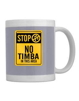 Stop - No Timba In This Area Mug