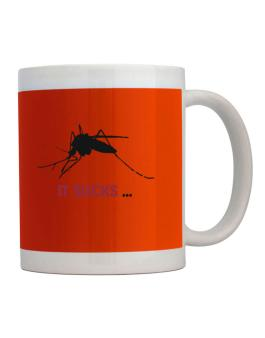 Taza de It Sucks ... - Mosquito