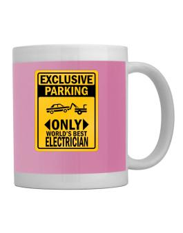 Exclusive Parking Only Worlds Best Electrician Mug