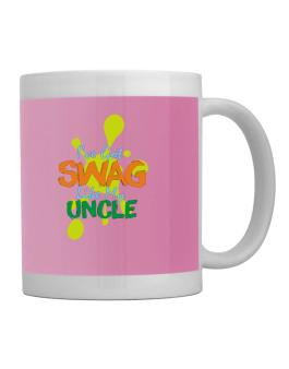 Ive got swag like my uncle Mug