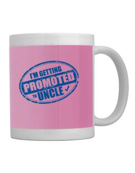 Im getting promoted to Uncle Mug