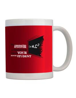 My Affenpinscher Is Smater Than Your Honor Student Mug