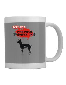 Owned By A Peruvian Hairless Dog Mug