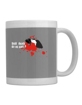 Until Death Do Us Part ? Mug