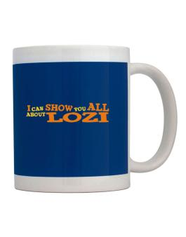 I Can Show You All About Lozi Mug