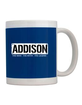 Addison : The Man - The Myth - The Legend Mug