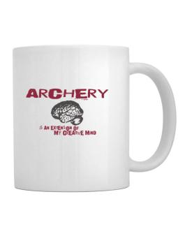 Archery Is An Extension Of My Creative Mind Mug