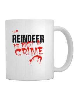 Being A ... Reindeer Is Not A Crime Mug