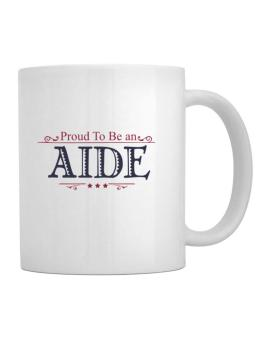 Proud To Be An Aide Mug