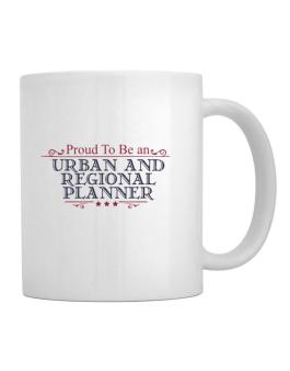 Proud To Be An Urban And Regional Planner Mug