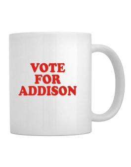 Vote For Addison Mug