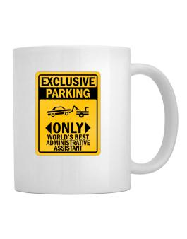 Exclusive Parking Only Worlds Best Administrative Assistant Mug