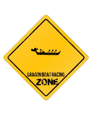 """ Dragon Boat Racing ZONE "" Crossing Sign"