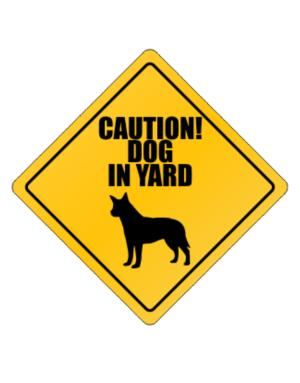 """ Dog in Yard Australian Cattle Dog "" Crossing Sign"
